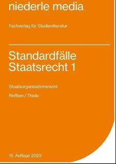 Standardfälle Staatsrecht I - Staatsorganisationsrecht